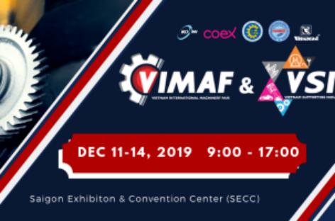 Triển lãm quốc tế VIMAF & VSIF 2019 – Nền tảng hỗ trợ doanh nghiệp Việt trong cuộc đua công nghiệp 4.0