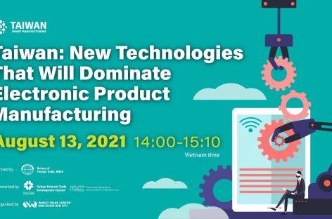 Đài Loan – Công nghệ mới sẽ thống trị ngành sản xuất sản phẩm điện tử